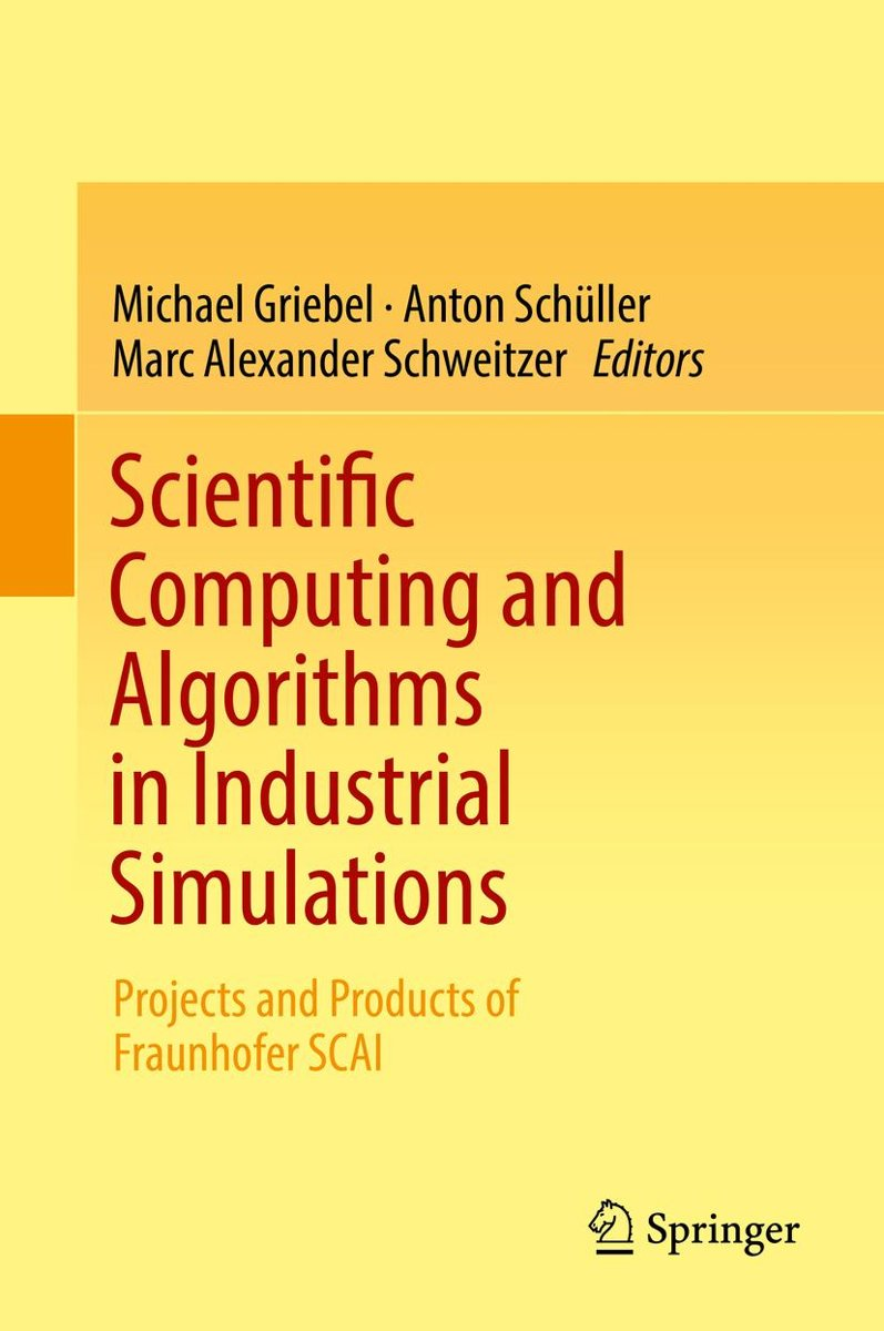 Scientific Computing and Algorithms in Industrial Simulations