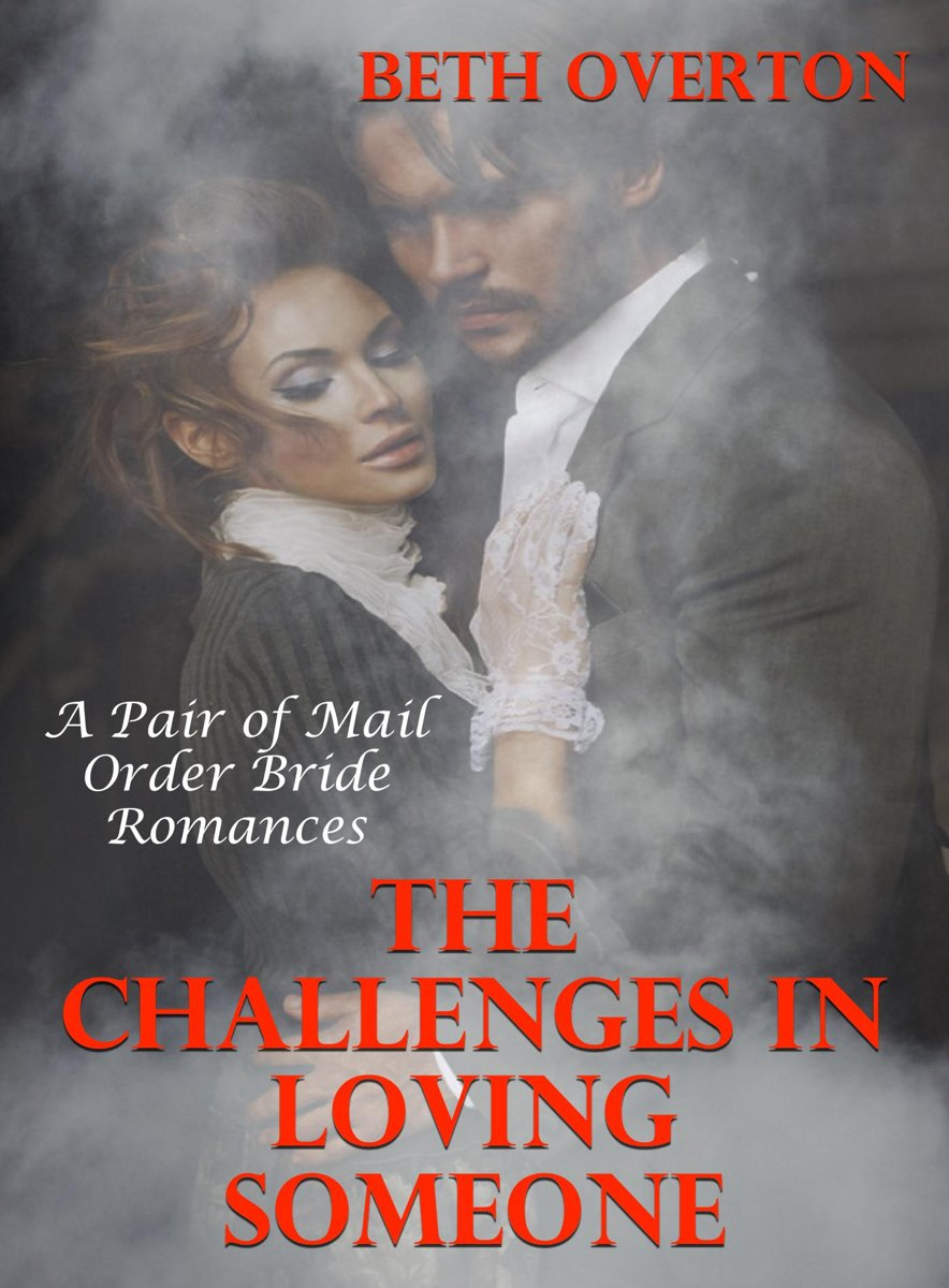 The Challenges In Loving Someone: A Pair of Mail Order Bride Romances
