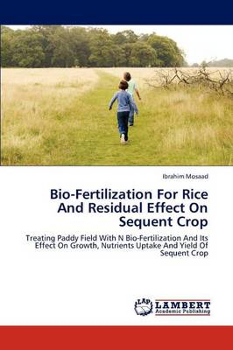 Bio-Fertilization for Rice and Residual Effect on Sequent Crop