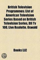 British Television Programmes: List of American Television Series Based on British Television Series, Television in the United Kingdom