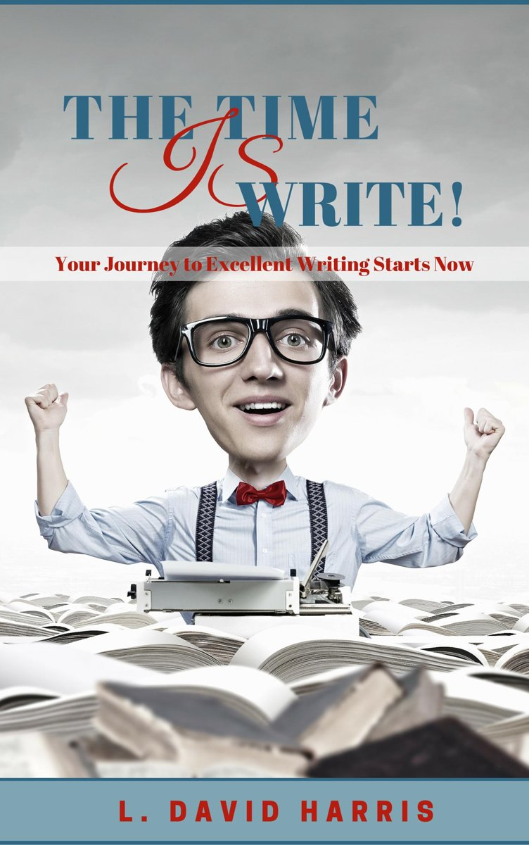 The Time is Write! Your Journey to Excellent Writing Starts Now