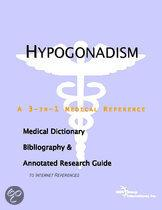 Hypogonadism - a Medical Dictionary, Bibliography, and Annotated Research Guide to Internet References