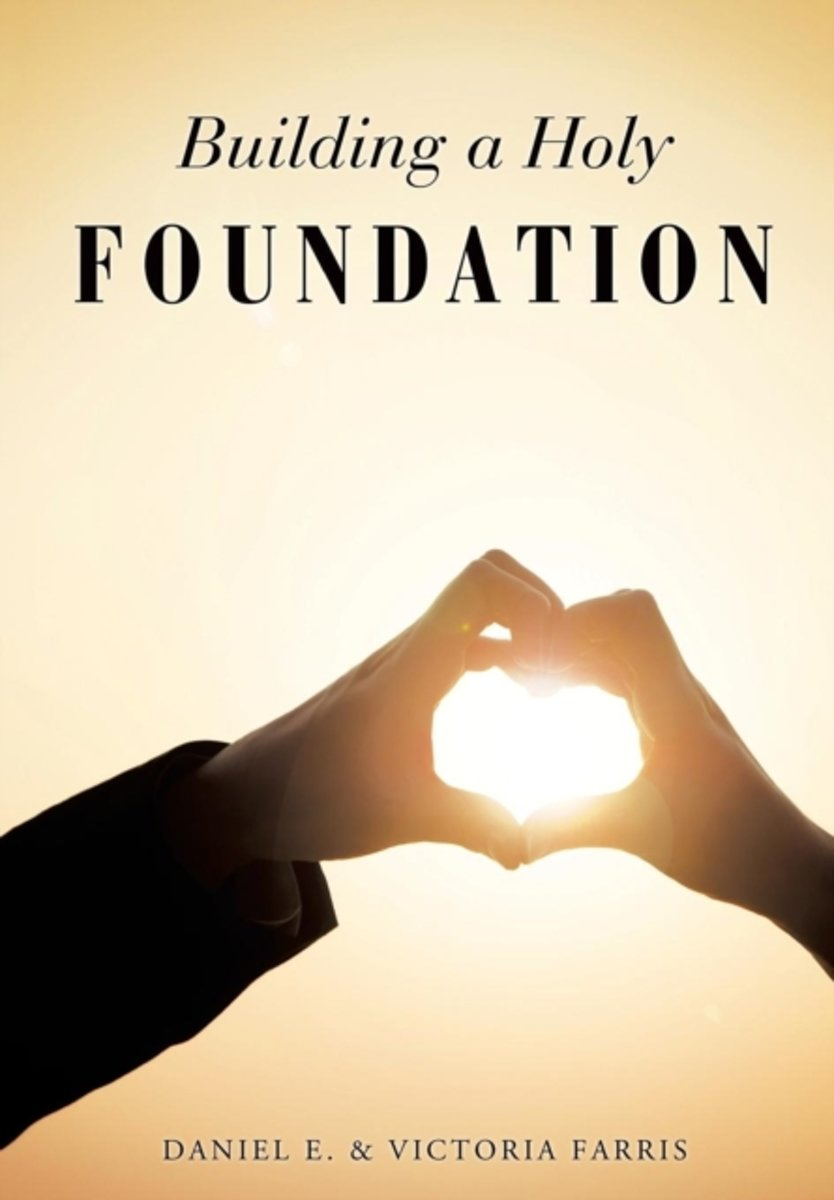 Building a Holy Foundation