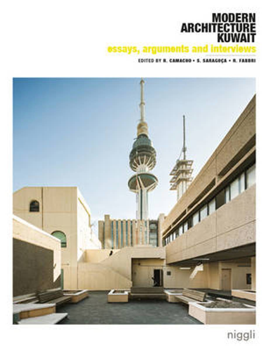 Essays, Arguments & Interviews on Modern Architecture Kuwait