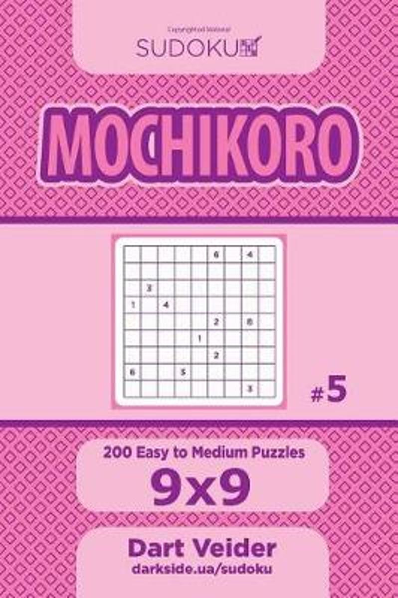 Sudoku Mochikoro - 200 Easy to Medium Puzzles 9x9 (Volume 5)