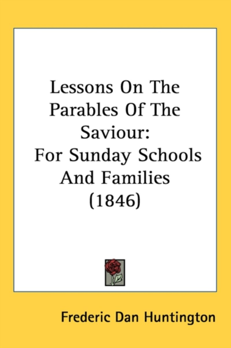 Lessons On The Parables Of The Saviour