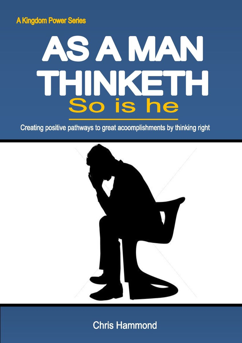 As a man thinketh so is he