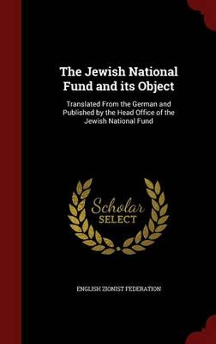 The Jewish National Fund and Its Object