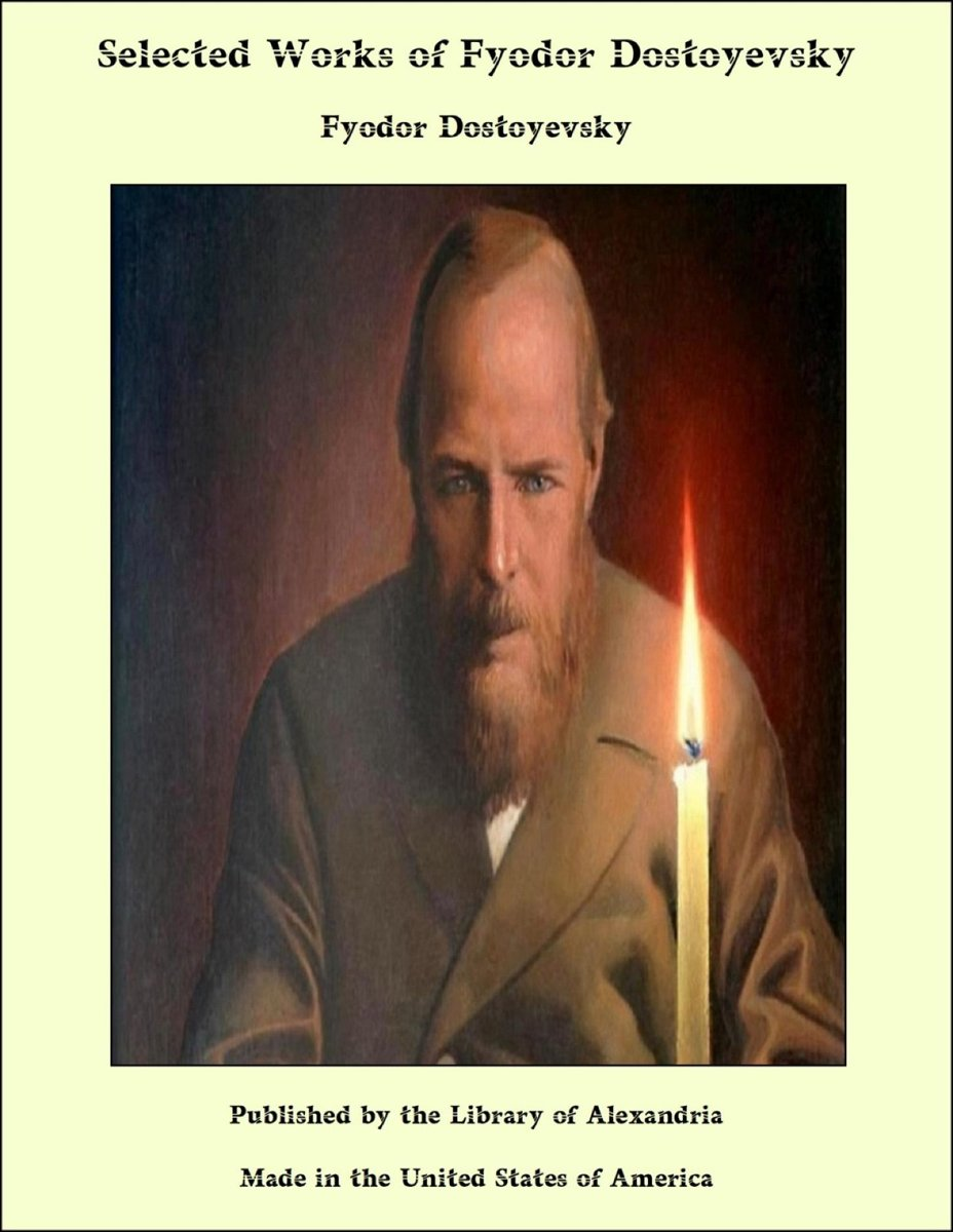 Selected Works of Fyodor Dostoyevsky