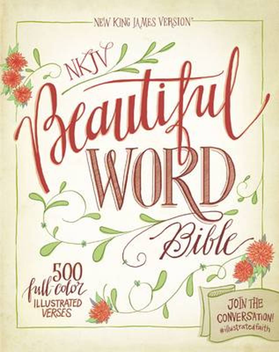 NKJV, Beautiful Word Bible, Hardcover, Red Letter Edition