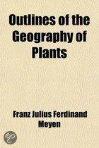 Outlines of the Geography of Plants; With Particular Enquiries Concerning the Native Country, the Culture and the Uses of the Principal Cultivated Plants