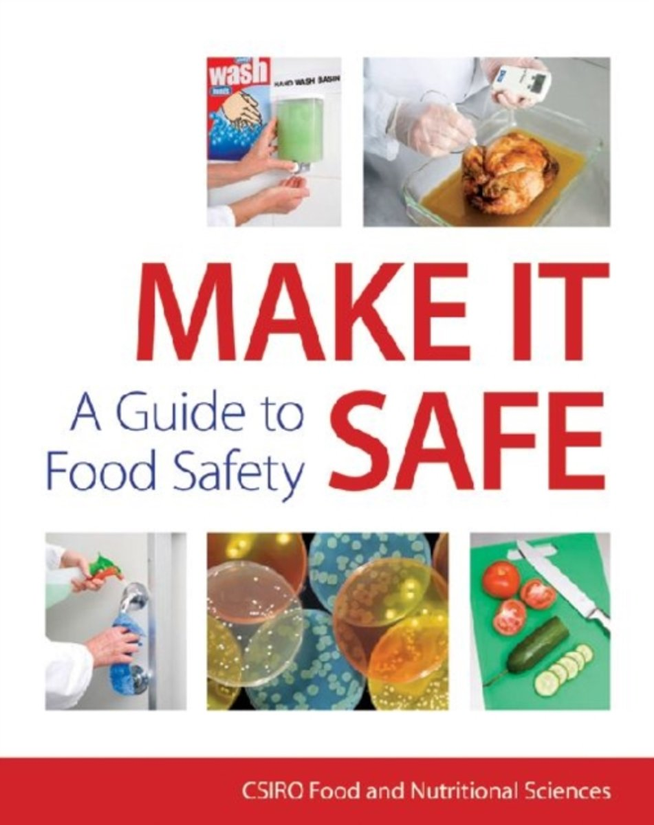 Make it Safe! A Guide to Food Safety