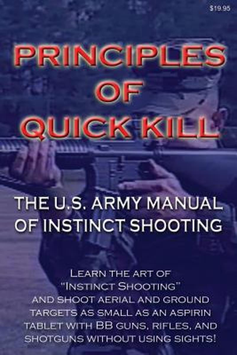 Principles of Quick Kill - The U.S. Army Manual of Instinct Shooting