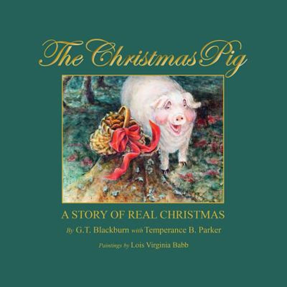 The Christmas Pig a Story of Real Christmas