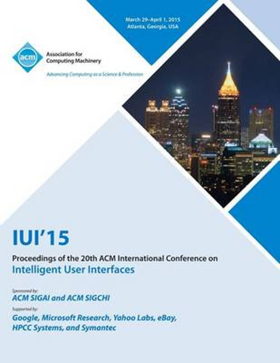Iui 15 20th International Conference on Intelligent User Interfaces