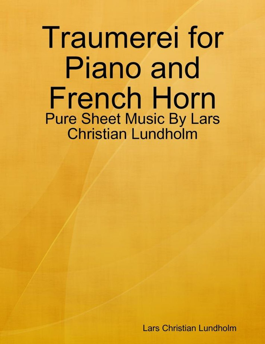 Traumerei for Piano and French Horn - Pure Sheet Music By Lars Christian Lundholm