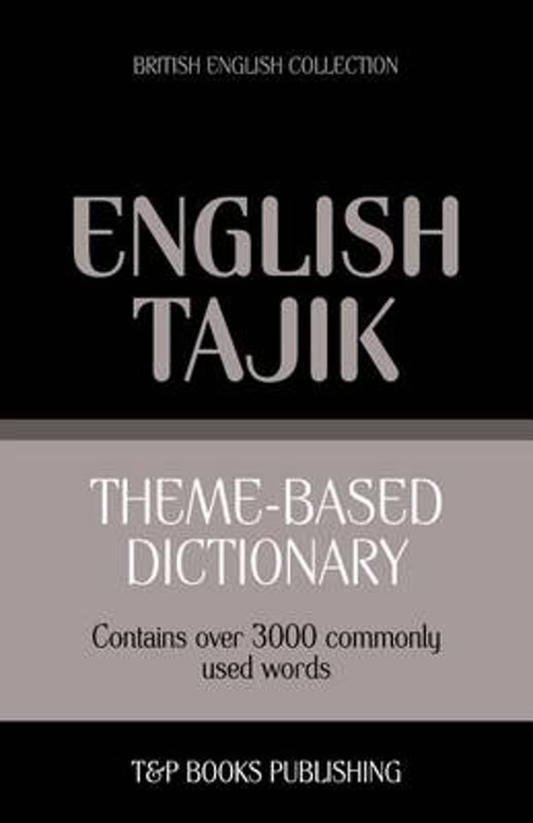 Theme-Based Dictionary British English-Tajik - 3000 Words