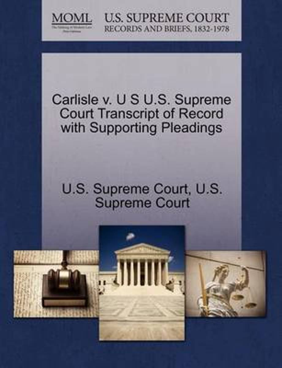 Carlisle V. U S U.S. Supreme Court Transcript of Record with Supporting Pleadings
