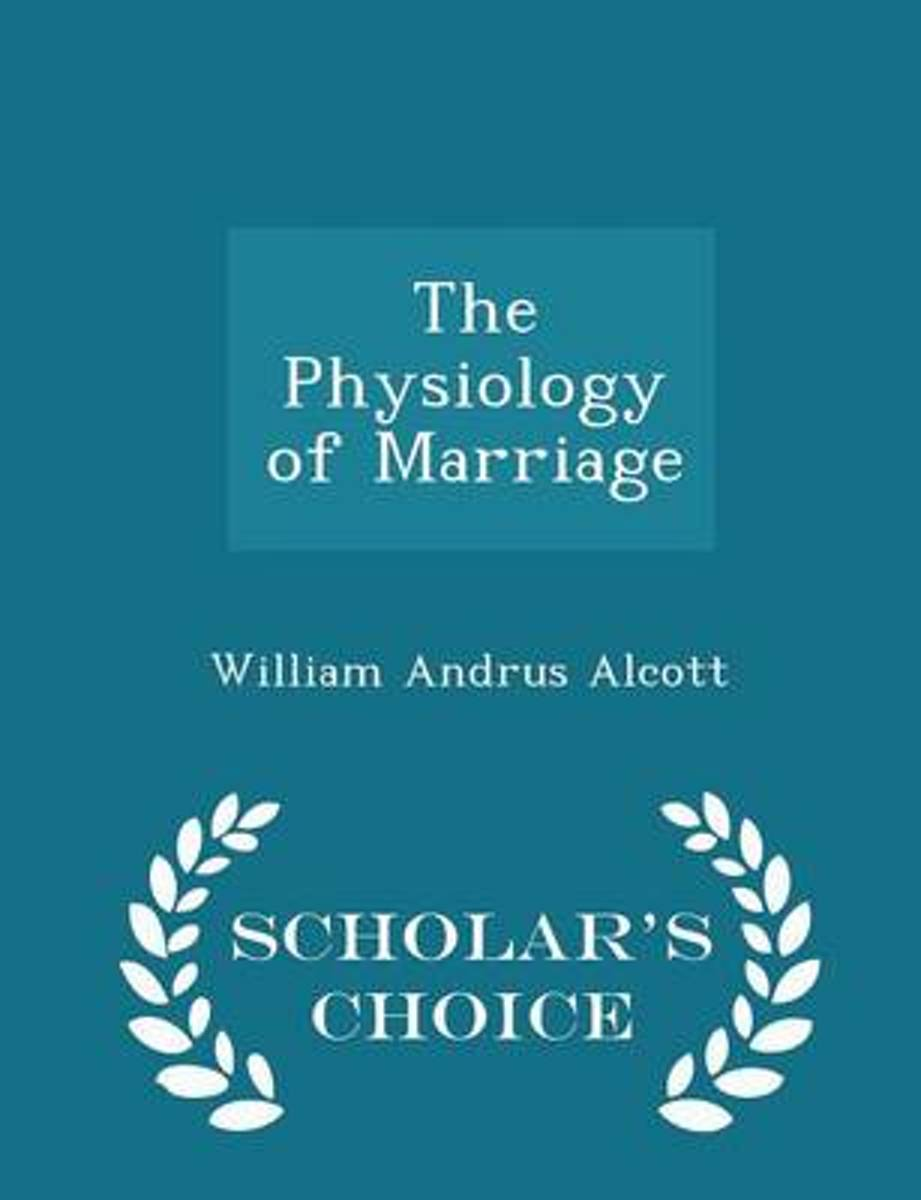 The Physiology of Marriage - Scholar's Choice Edition
