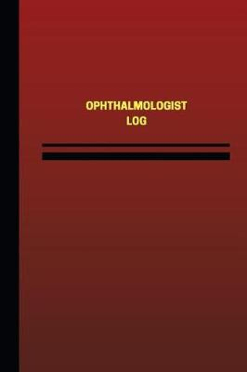Ophthalmologist Log (Logbook, Journal - 124 Pages, 6 X 9 Inches)
