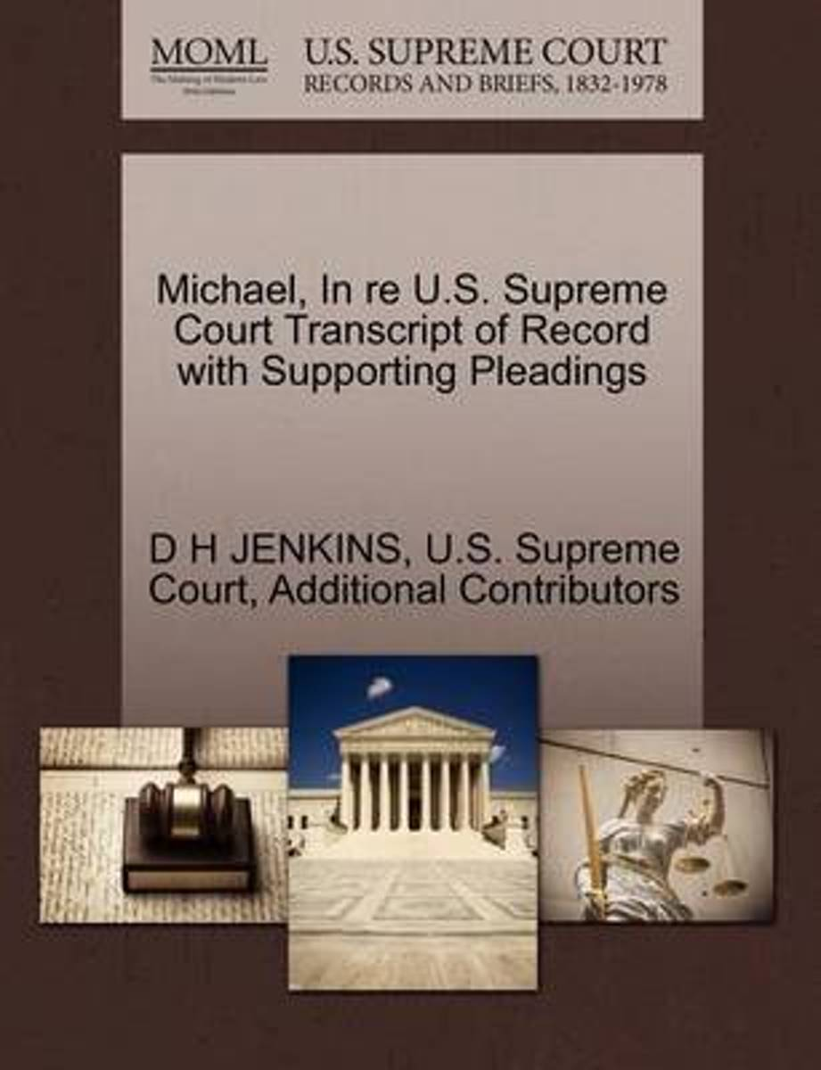 Michael, in Re U.S. Supreme Court Transcript of Record with Supporting Pleadings