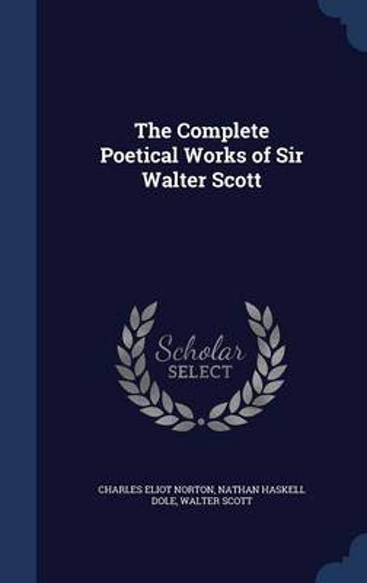The Complete Poetical Works of Sir Walter Scott