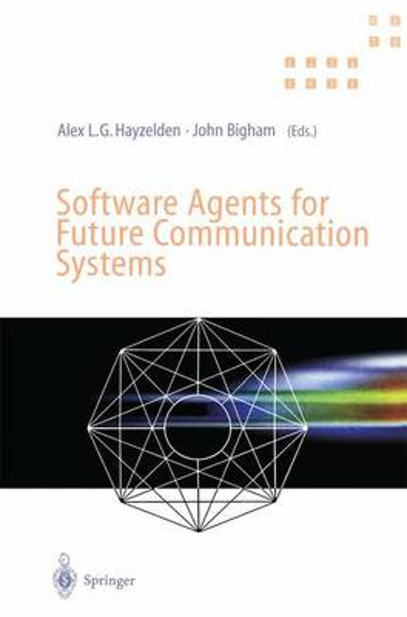 Software Agents for Future Communication
