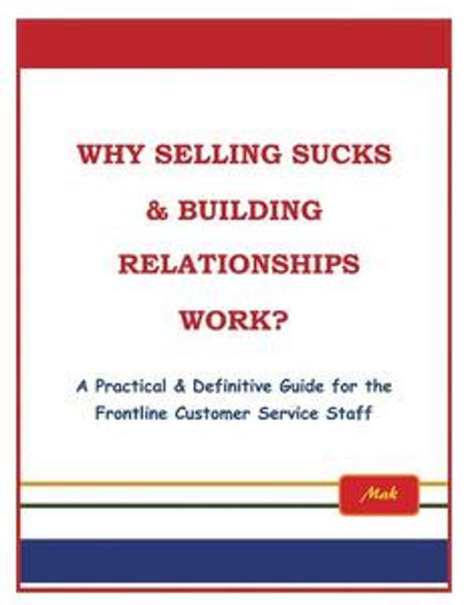 Why Selling Sucks & Building Relationships Work?