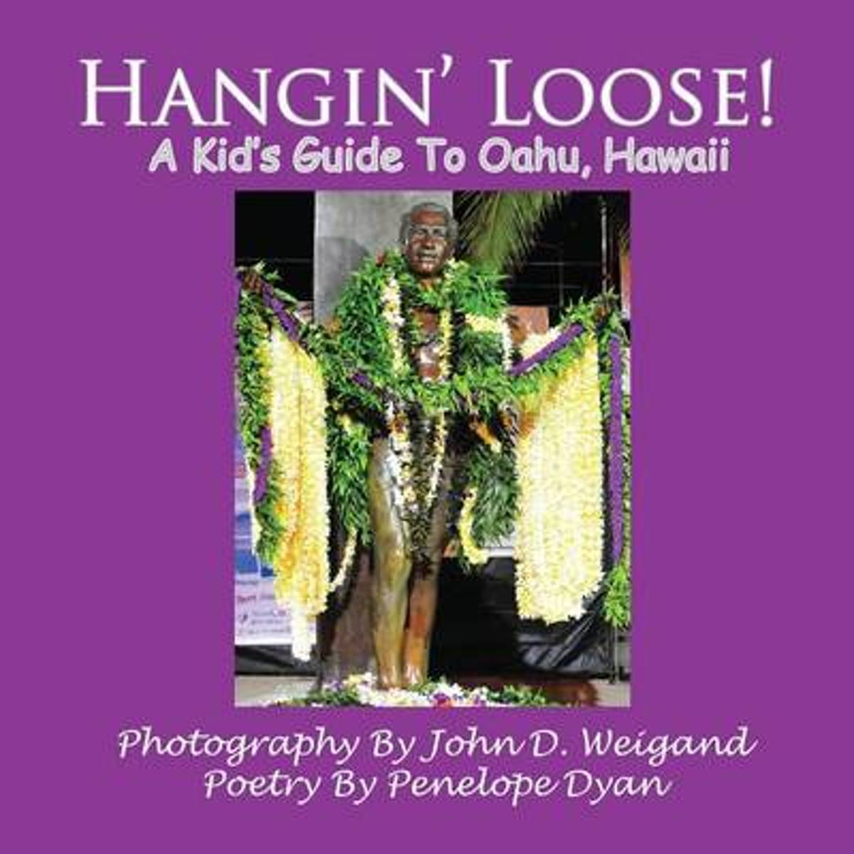 Hangin' Loose! A Kid's Guide To Oahu, Hawaii