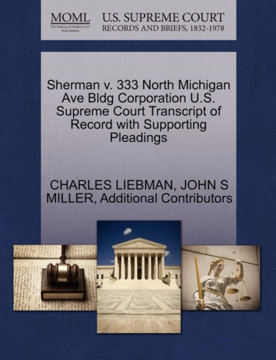 Sherman V. 333 North Michigan Ave Bldg Corporation U.S. Supreme Court Transcript of Record with Supporting Pleadings