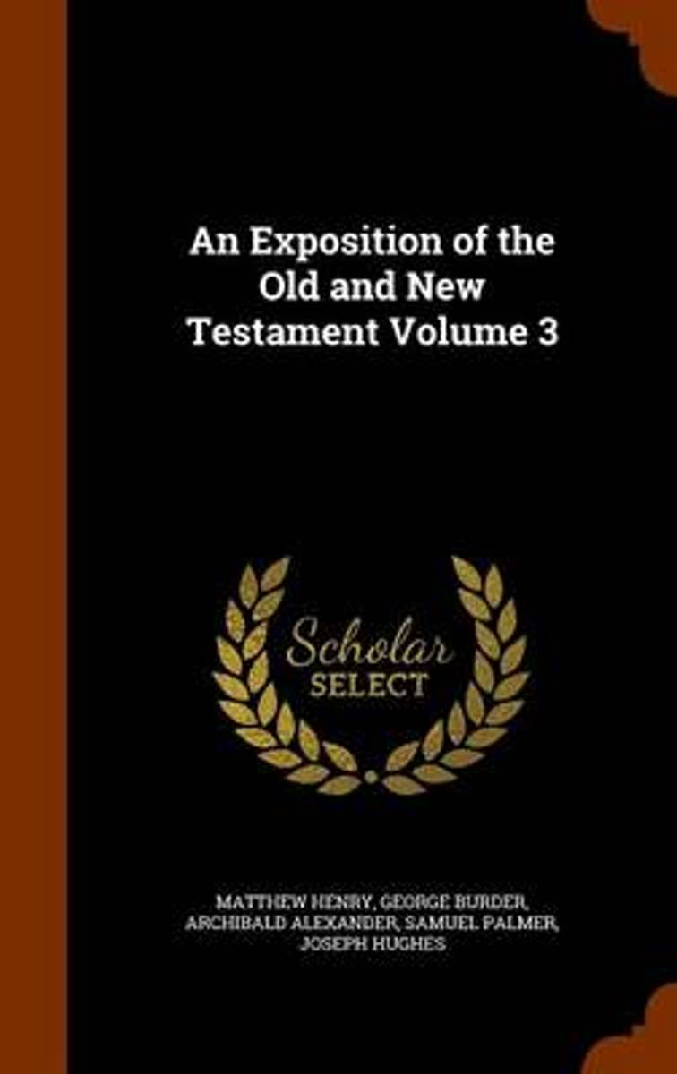 An Exposition of the Old and New Testament Volume 3