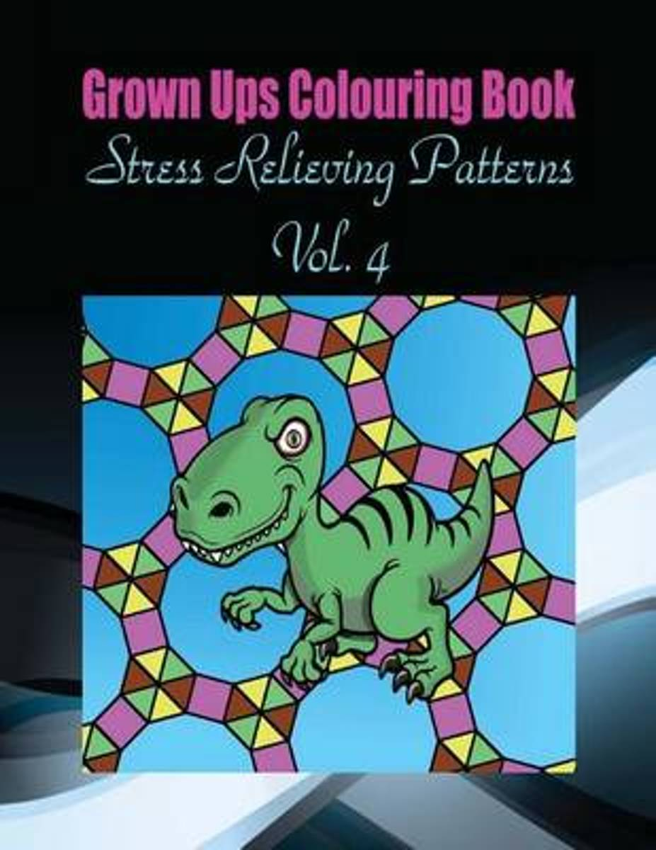 Grown Ups Colouring Book Stress Relieving Patterns Vol. 4 Mandalas