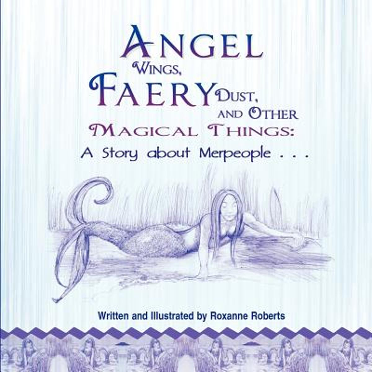 Angel Wings, Faery Dust and Other Magical Things