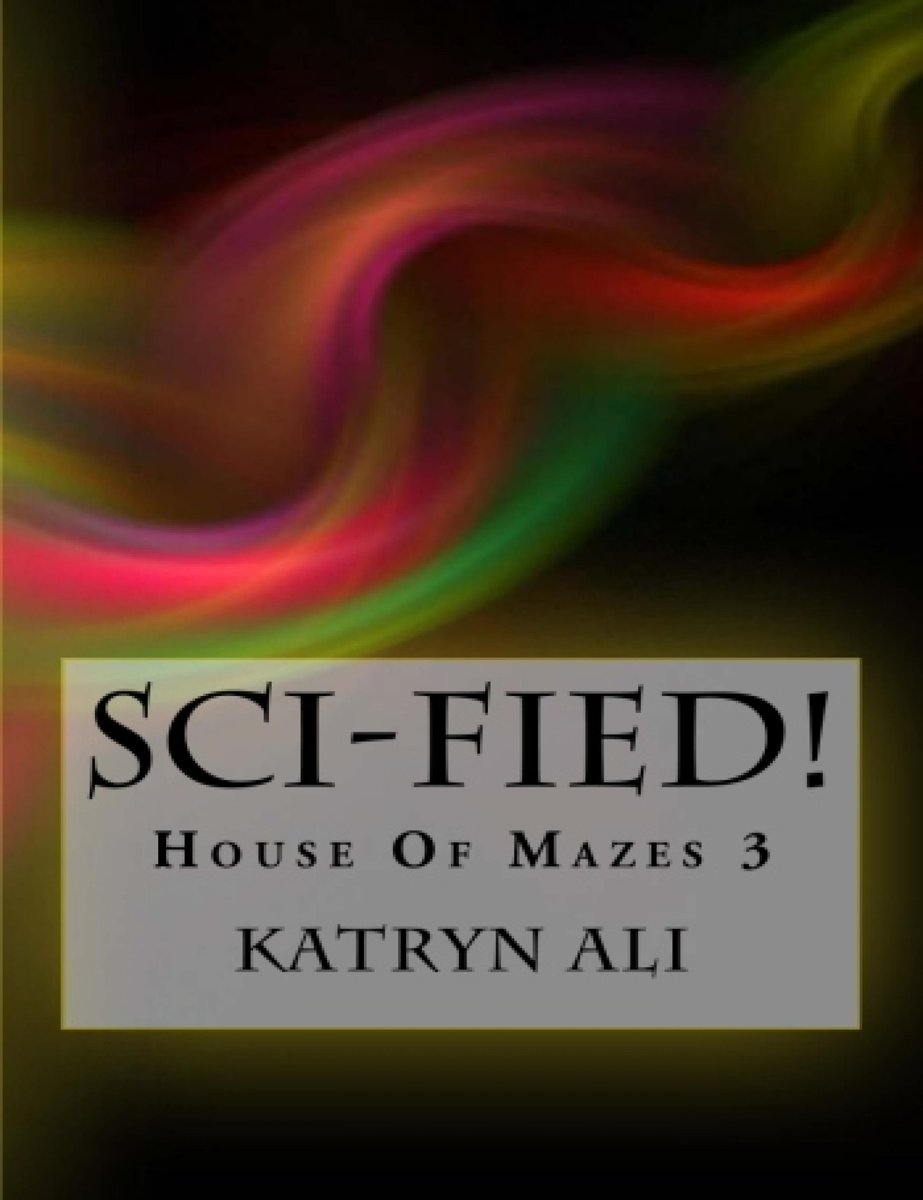Sci-Fied! House Of Mazes 3
