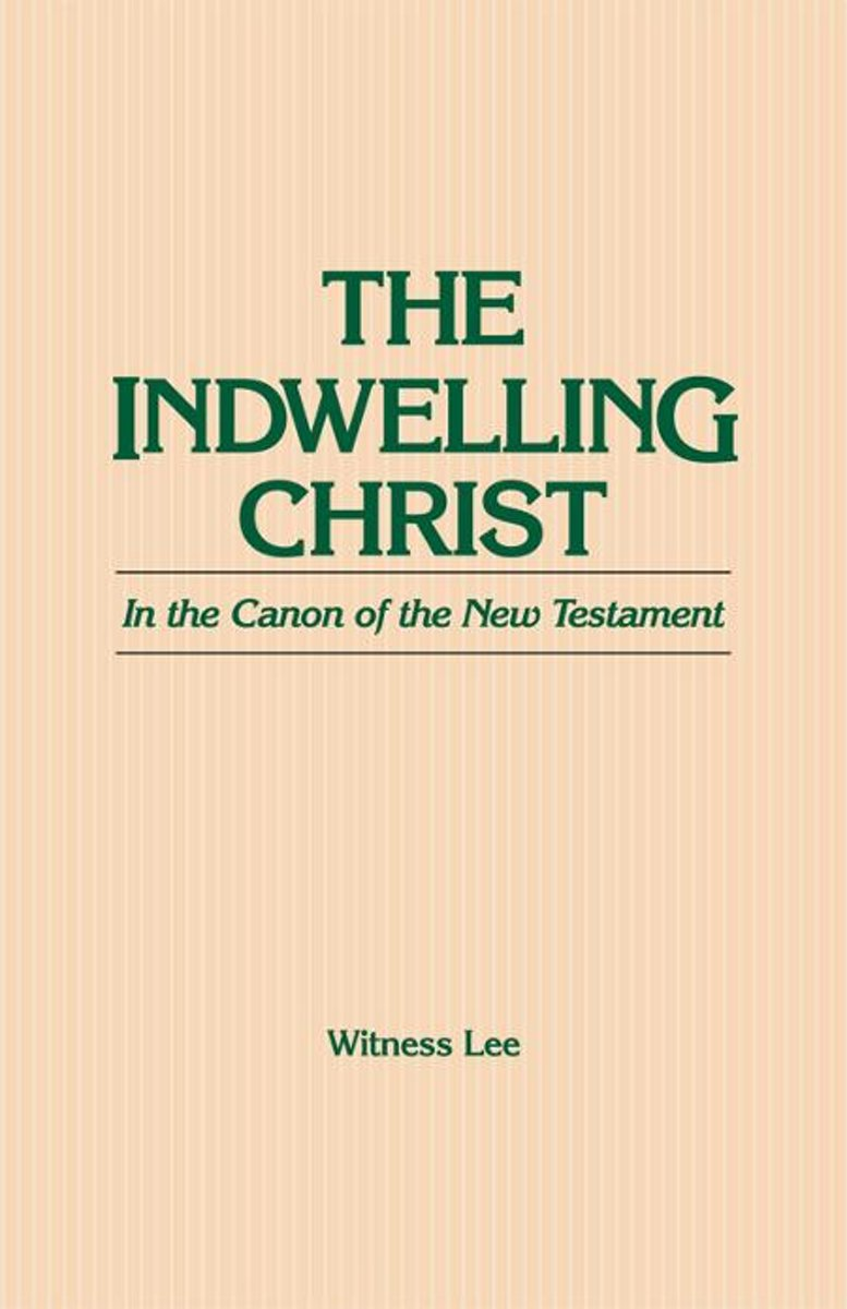 The Indwelling Christ in the Canon of the New Testament