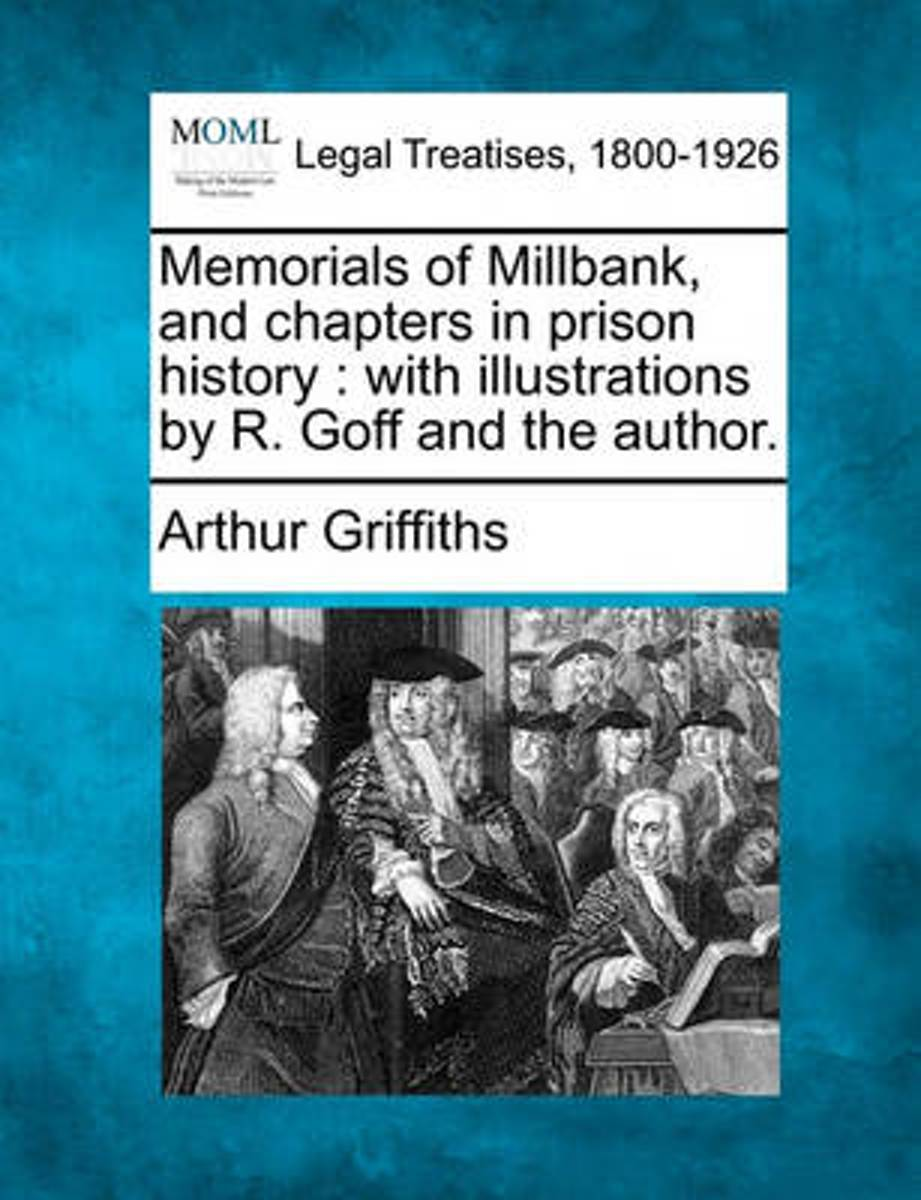 Memorials of Millbank, and Chapters in Prison History