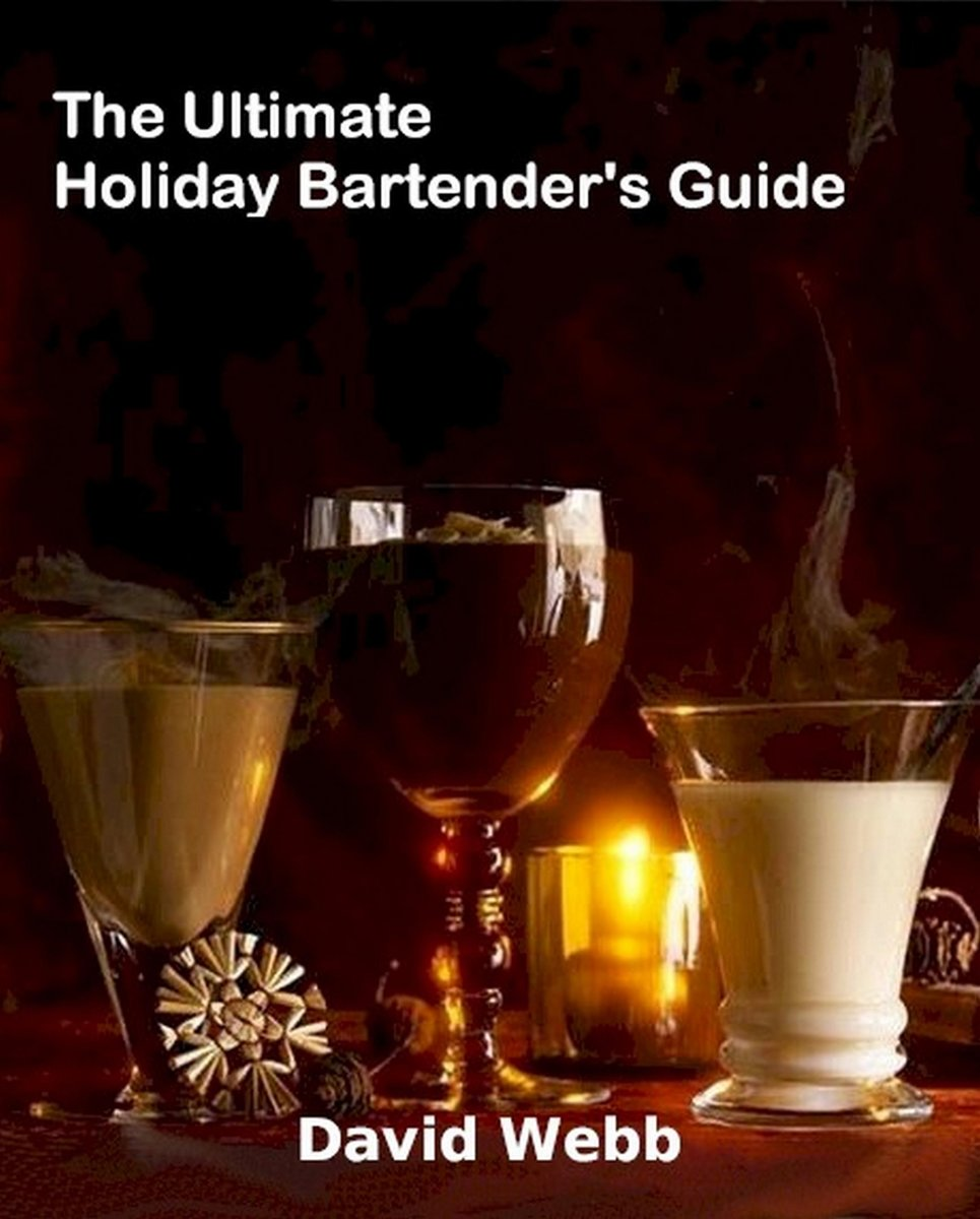 The Ultimate Holiday Bartender's Guide