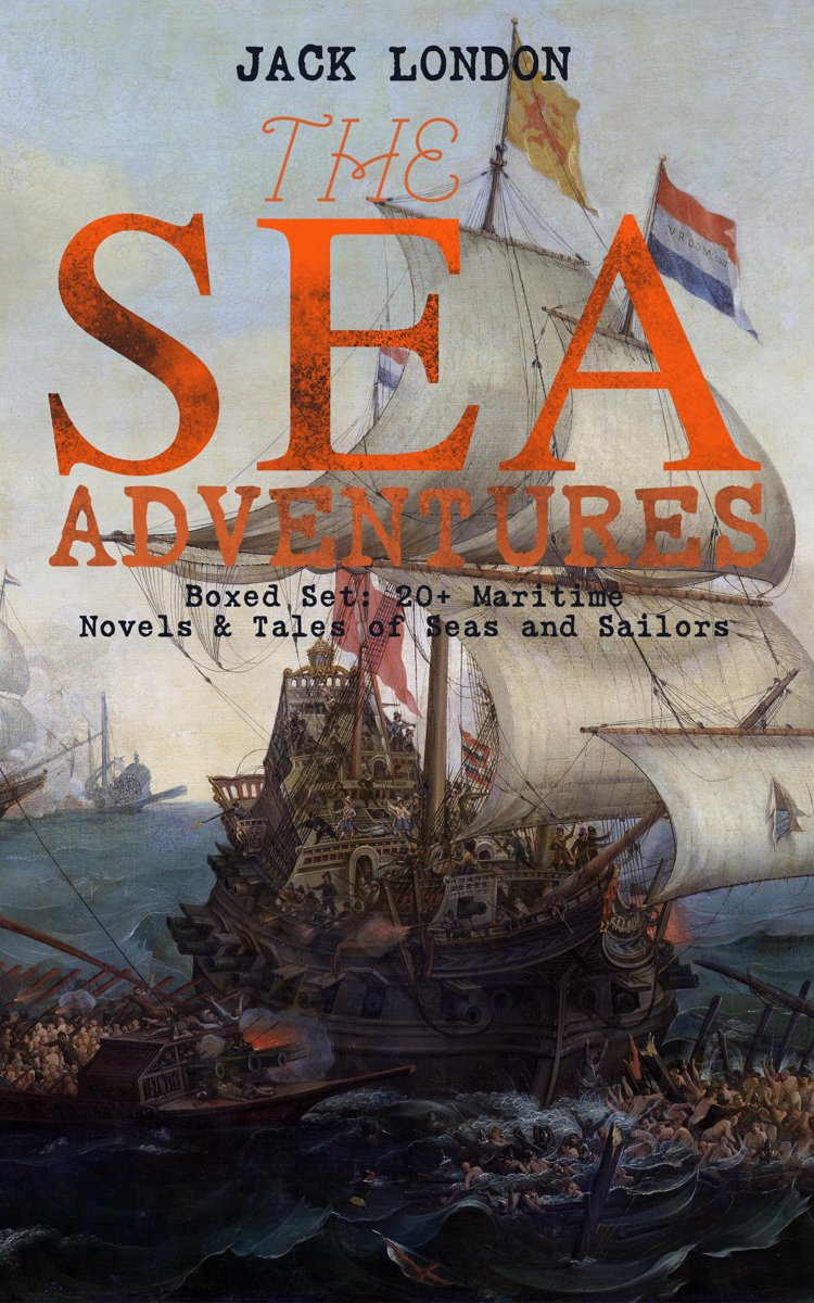 THE SEA ADVENTURES - Boxed Set: 20+ Maritime Novels & Tales of Seas and Sailors