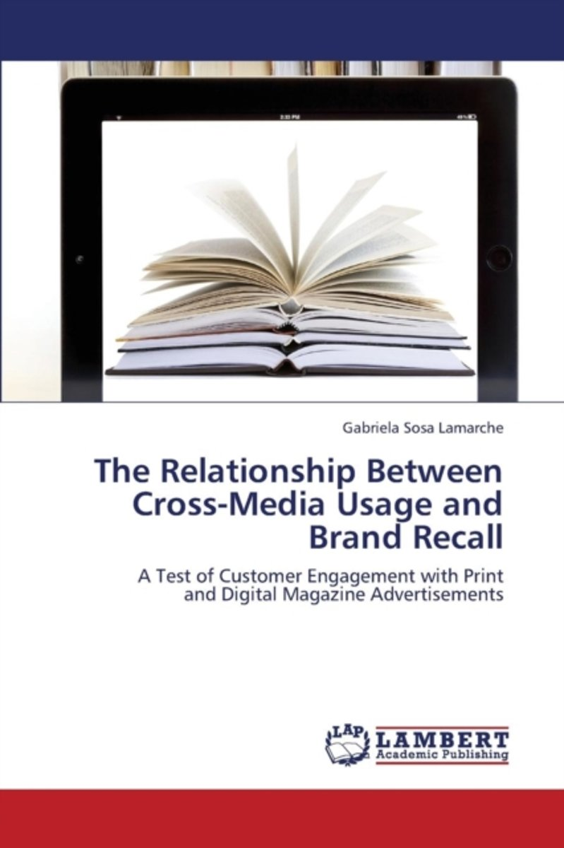 The Relationship Between Cross-Media Usage and Brand Recall