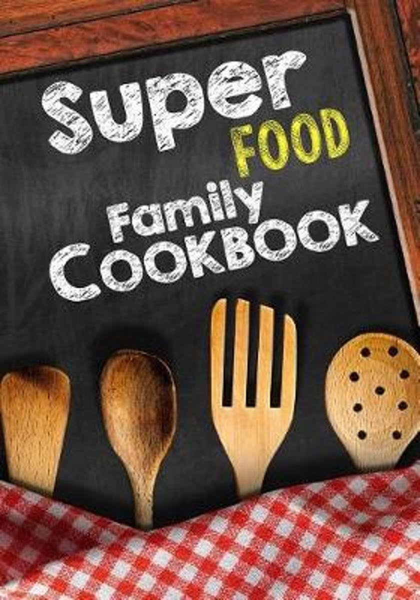 Super Food Family Cookbook