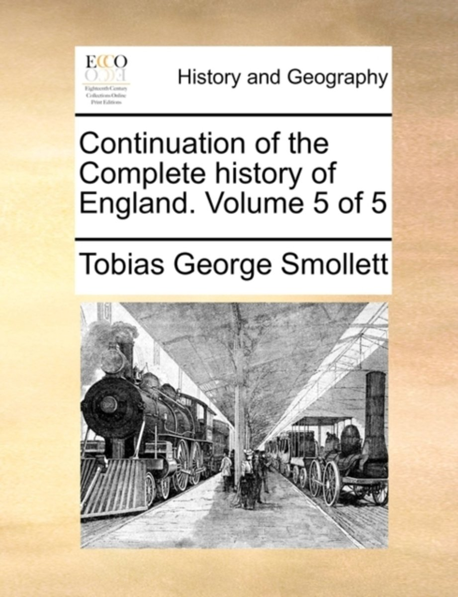 Continuation of the Complete History of England. Volume 5 of 5