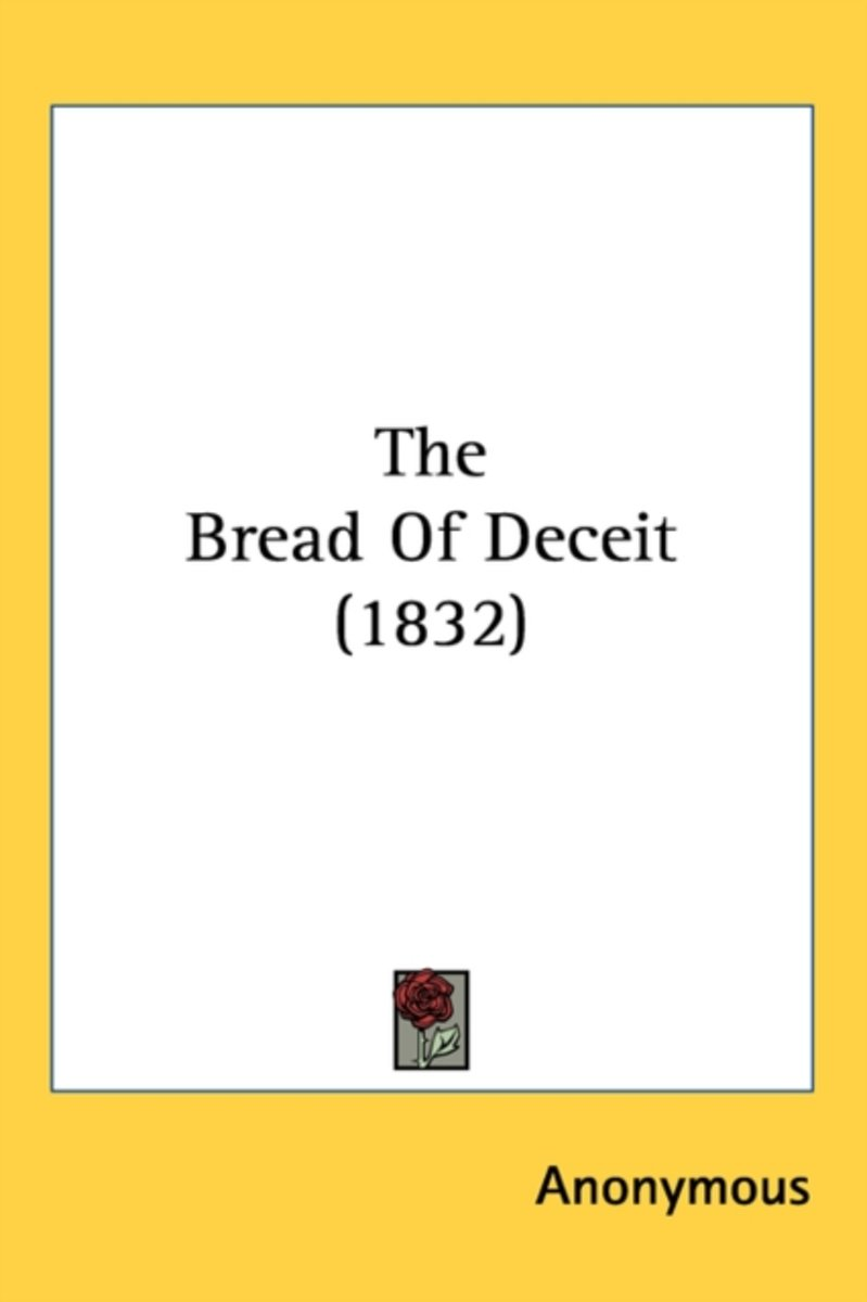The Bread Of Deceit (1832)