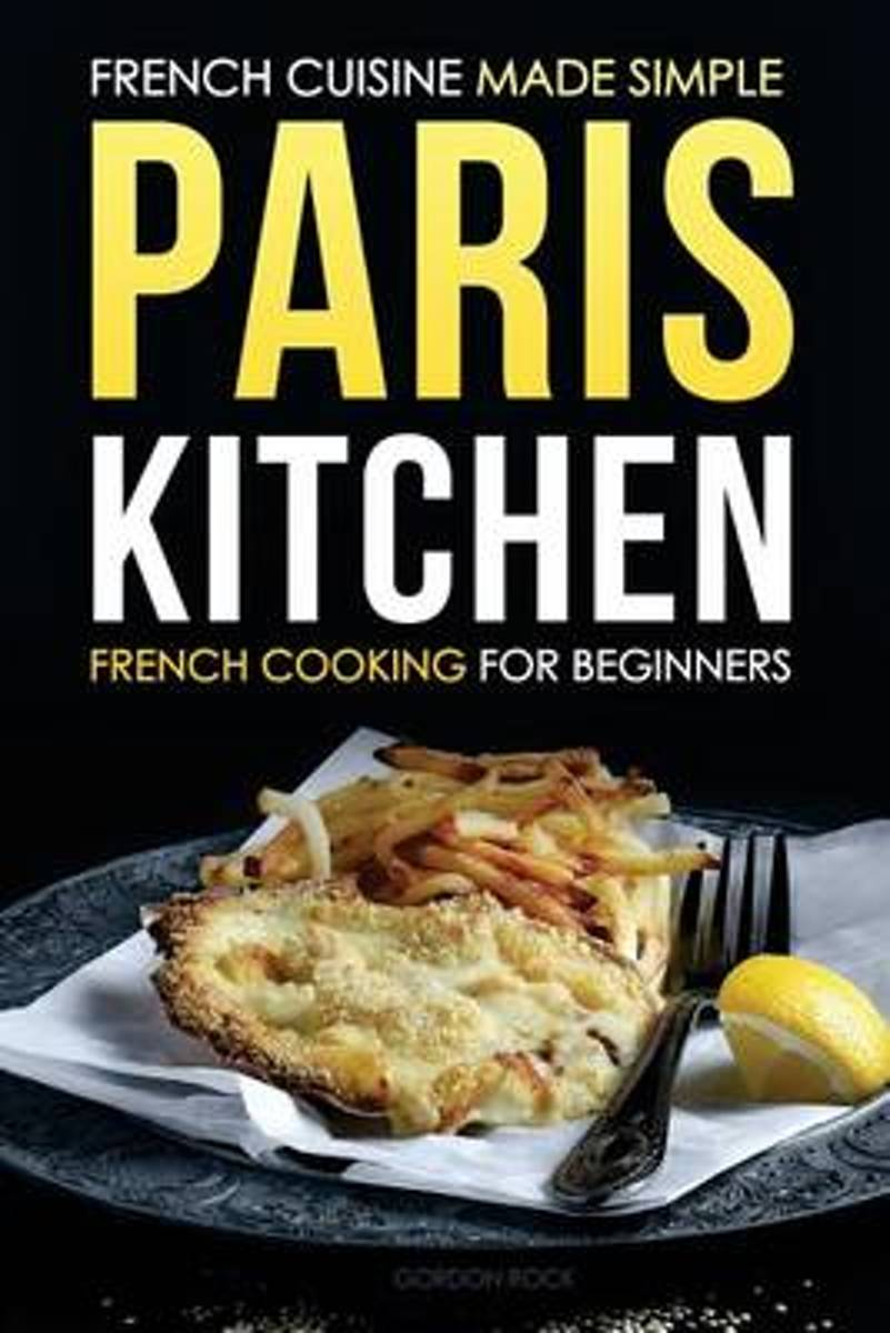Paris Kitchen - French Cooking for Beginners