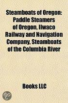 Steamboats of Oregon: Paddle Steamers of Oregon, Ilwaco Railway and Navigation Company, Steamboats of the Columbia River