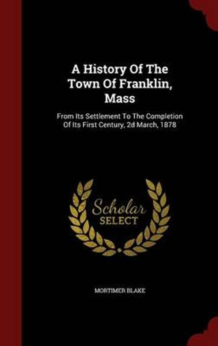 A History of the Town of Franklin, Mass