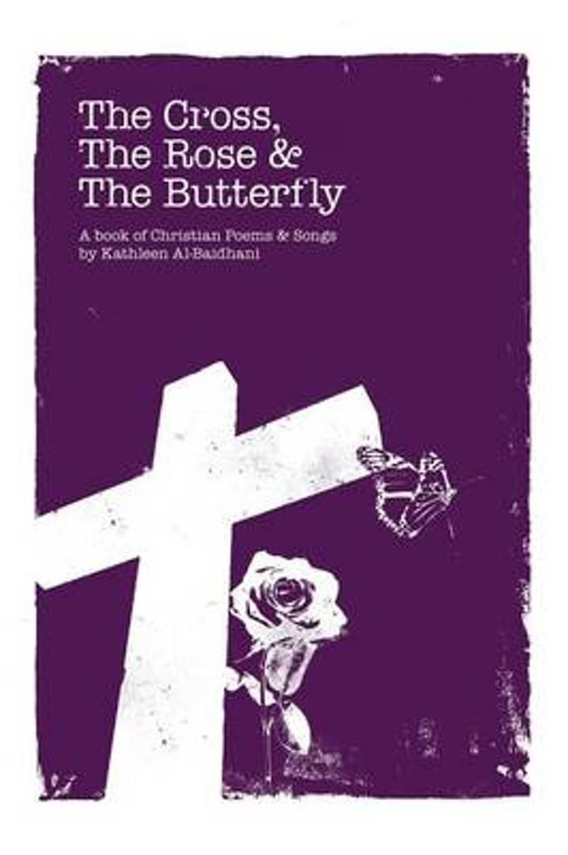 The Cross, the Rose & the Butterfly