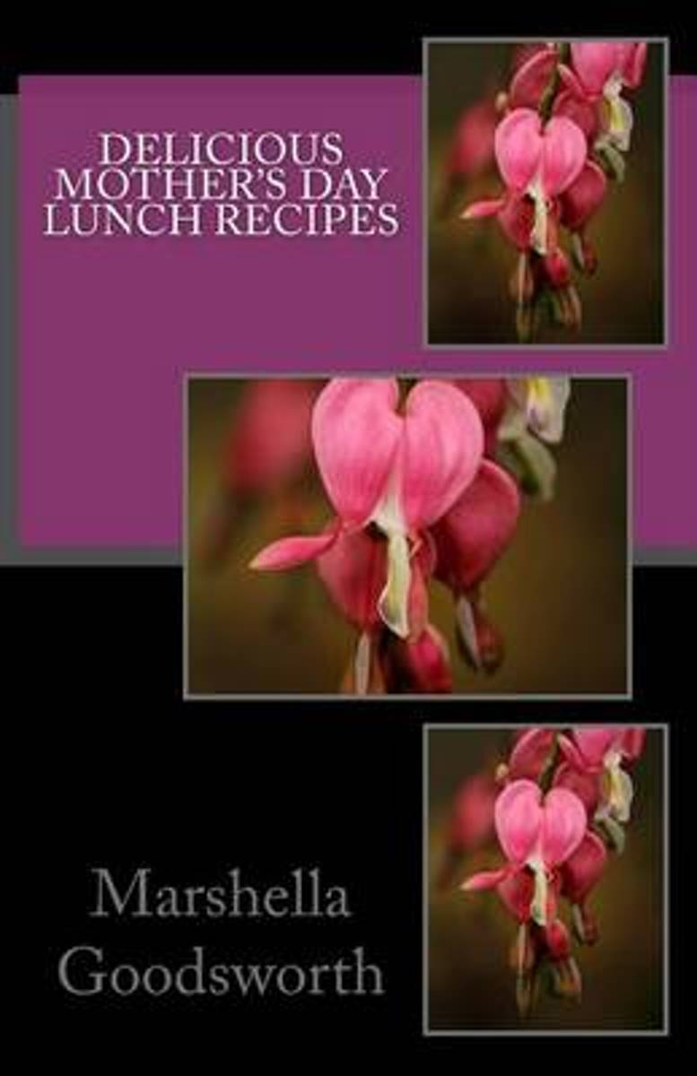 Delicious Mother's Day Lunch Recipes