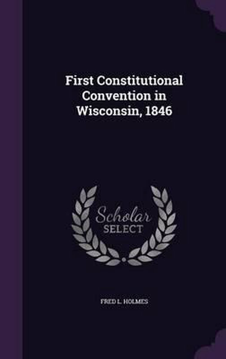 First Constitutional Convention in Wisconsin, 1846