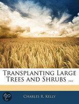 Transplanting Large Trees And Shrubs ...