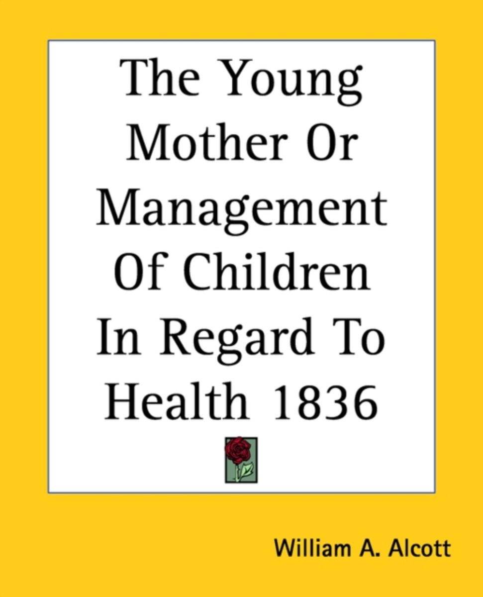 The Young Mother Or Management Of Children In Regard To Health 1836